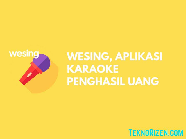 WeSing, Aplikasi Karaoke Penghasil Uang