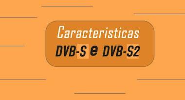 Diferença entre DVB-S e DVB-S2