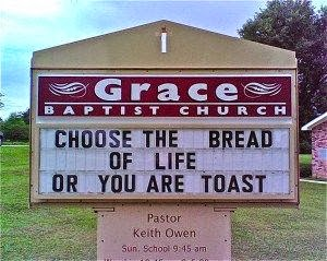 Funny Grace Baptist Church Billboard Sign - Choose the bread of life or you are toast