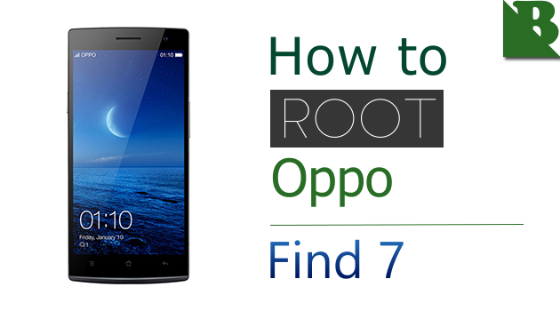 How To Root Oppo Find 7  And Install TWRP Recovery