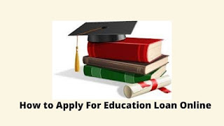 How to Apply For Education Loan Online