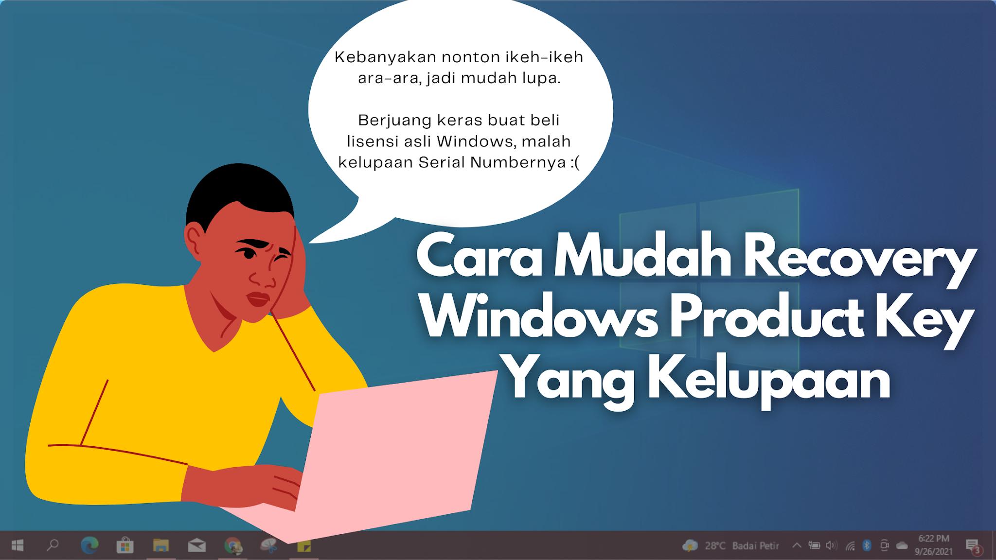Cara Mudah Recovery Windows Product Key Yang Kelupaan