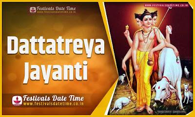 2022 Dattatreya Jayanti Date and Time, 2022 Dattatreya Jayanti Festival Schedule and Calendar