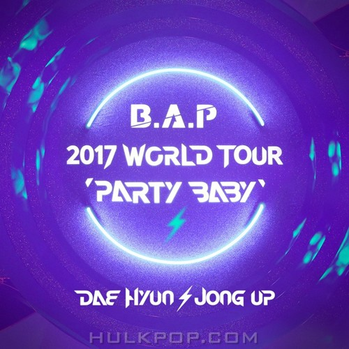 B.A.P – DAE HYUN X JONG UP PROJECT ALBUM `PARTY BABY` – Single (FLAC)