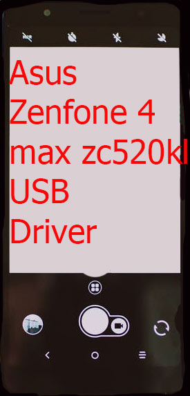 Asus Zenfone 4 max zc520kl USB Driver Download