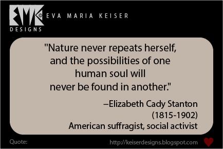 Eva Maria Keiser Designs: Quote: Elizabeth Cady Stanton