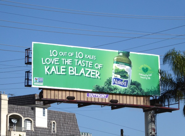 10 out of 10 kales love taste Kale Blazer Naked billboard