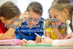 Subjek Yang Dipelajari Dalam Psikologi Kanak-Kanak & Keluarga, UMS