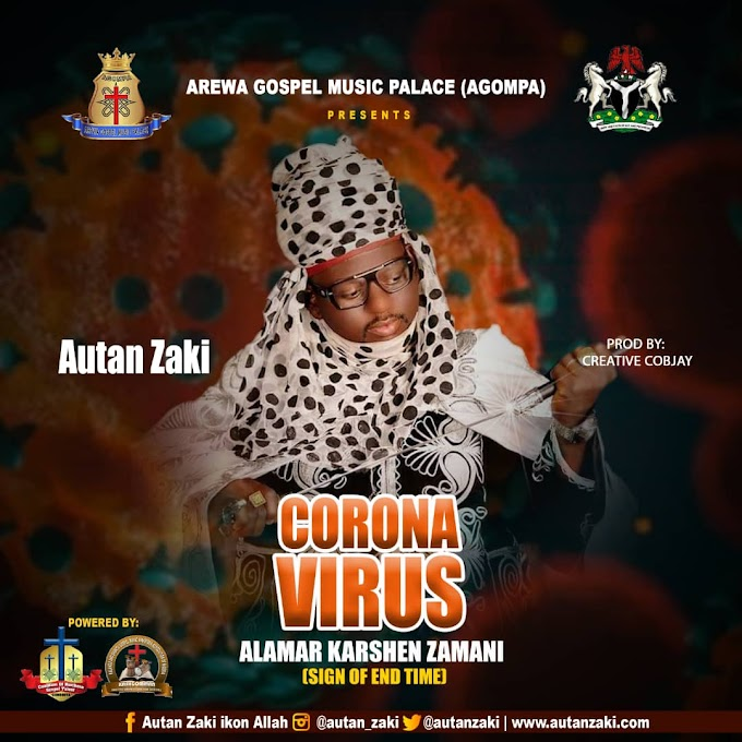 DOWNLOAD MP3: Autan Zaki -  Coronavirus (Sign Of The End Time)
