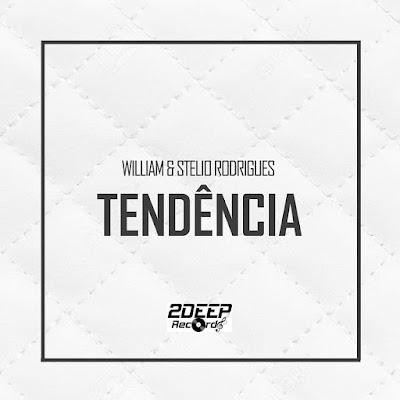 William & Stelio Rodrigues - Tendência (AfroTech part.1)