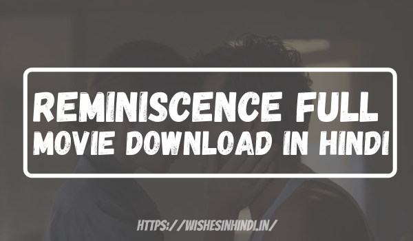 Reminiscence Full Movie Download In Hindi
