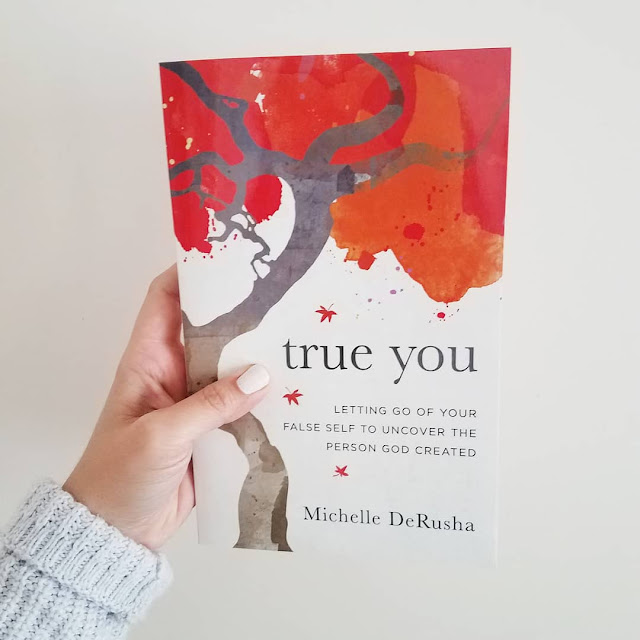 Book by Michelle DeRusha, True You: Letting Go of Your False Self to Uncover the Person God Created