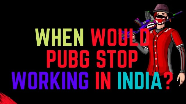When Would Pubg Stop Working In India?