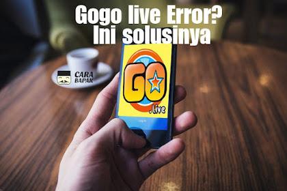 Gogo live kamu Error? Ini Solusinya| carabapak.com