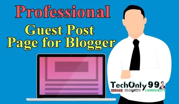 Blogger में Professional Guest Post Page कैसे बनायें?