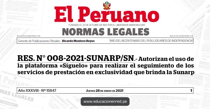 RES. N° 008-2021-SUNARP/SN.- Autorizan el uso de la plataforma «Síguelo» para realizar el seguimiento de los servicios de prestación en exclusividad que brinda la Sunarp