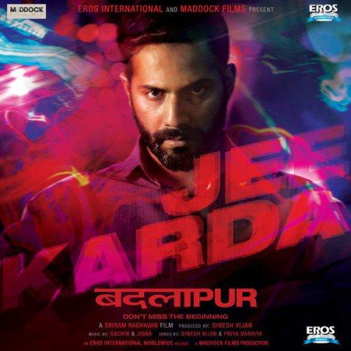 Jee Karda - Badlapur (2015)