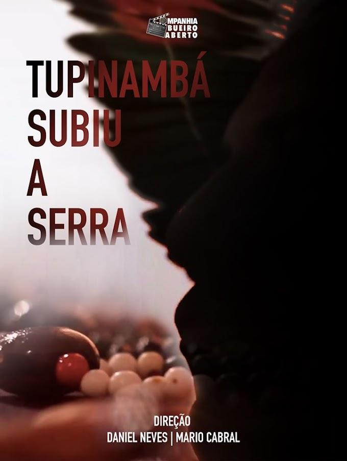 Tupinambá subiu a serra (Companhia Bueiro Aberto) - Daniel Neves