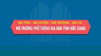 Mã tỉnh, Mã huyện, Mã trường phổ thông địa bàn tỉnh Bắc Giang