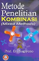 AJIBAYUSTORE  Judul : METODE PENELITIAN KOMBINASI (MIXED METHODS) Pengarang : Prof. Dr. Sugiyono Penerbit : Alfabeta