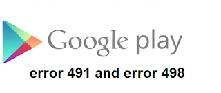 Fix Google Play Store Errors like 491 and 498