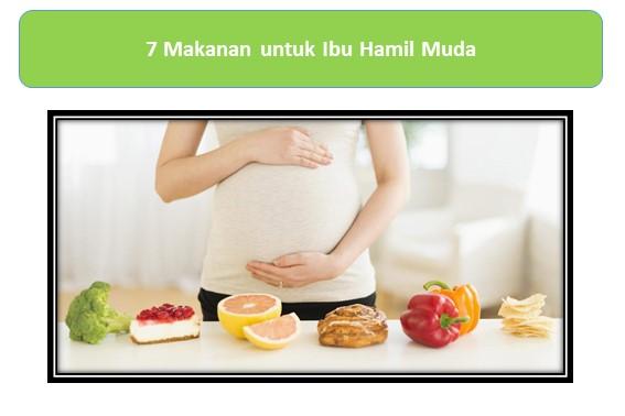 7 Makanan untuk Ibu Hamil Muda