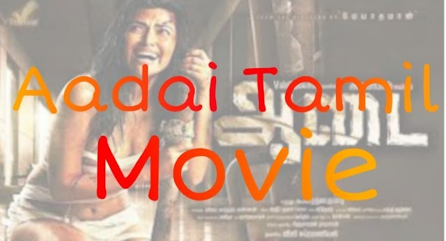 Aadai - Download Latest Full Movies - Tamil rocker - tamilgun - Bolly4u - filmywap