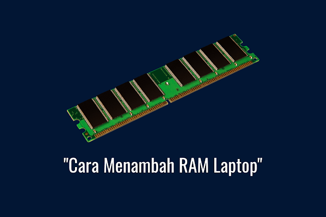 Cara Menambah RAM Laptop 2GB Menjadi 4GB