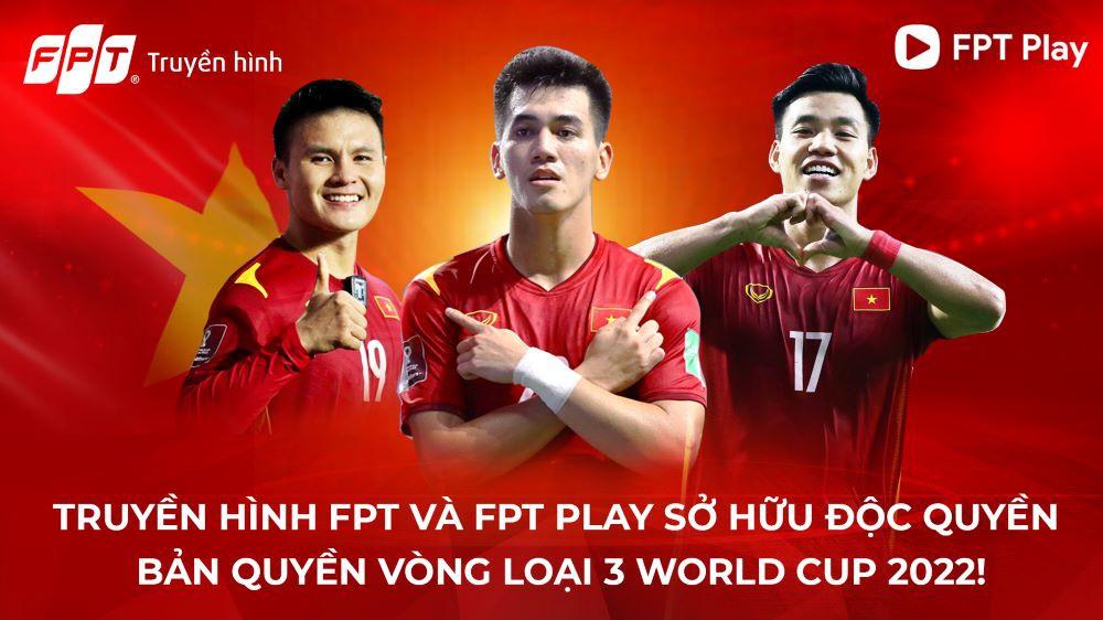 Vòng loại thứ 3 World Cup - Khu vực châu Á sẽ diễn ra bắt đầu từ đêm ngày 2/9/2021 trên Truyền hình FPT và FPT Play