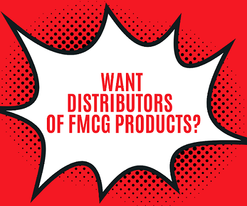 Want Distributors of Fmcg Products?