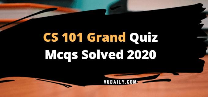 CS101 grand quiz Mcqs solved 2020