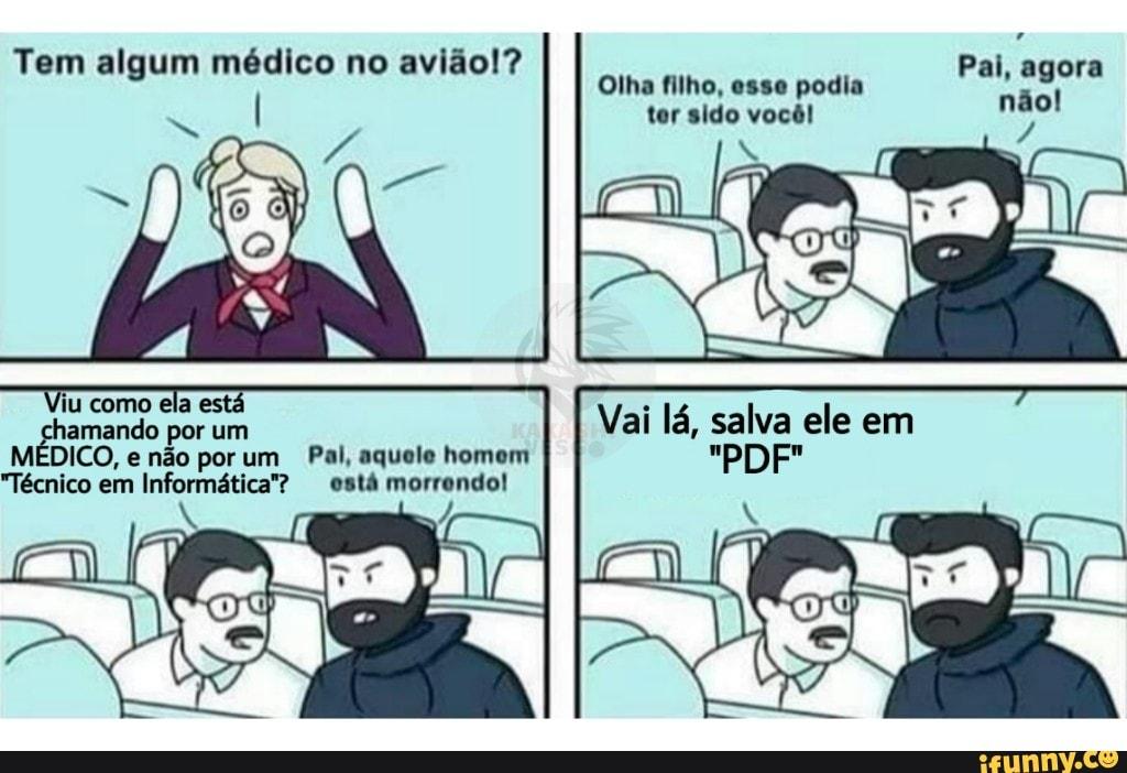 tem algum medico no aviao