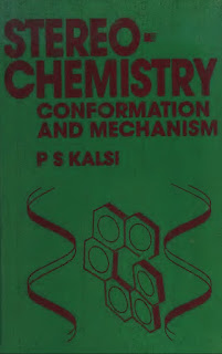 Stereochemistry Conformation and Mechanism by PS Kalsi
