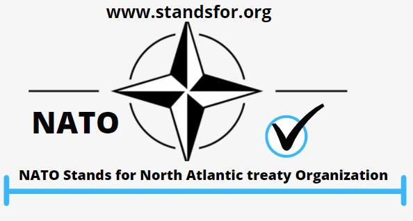 NATO-NATO Stands for North Atlantic treaty Organization