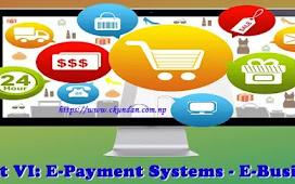 Unit VI: E-Payment Systems - E-Business