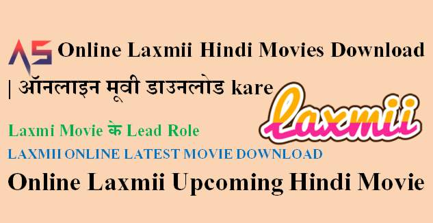 Online Laxmii Hindi Movies Download | ऑनलाइन मूवी डाउनलोड kaise kare