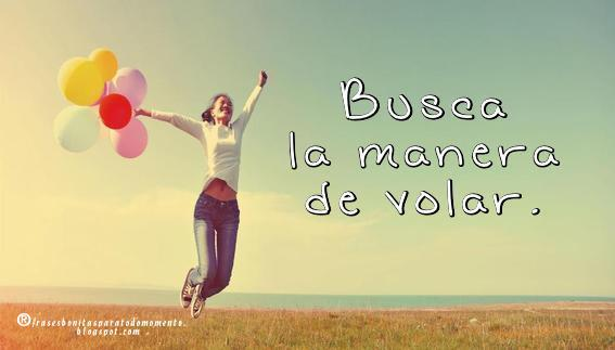 Frases Bonitas Para Todo Momento Busca La Manera De
