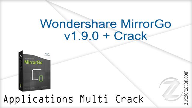 Wondershare MirrorGo v1.9.0 + Crack   |  30.5 MB
