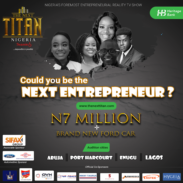The Next Titan Season 6 is here! This could be your own Show if you have what it takes! Winner walks off with N7 Million Naira + Brand New Ford Car Auditions hold in Abuja, Port Harcourt , Enugu , and Lagos.