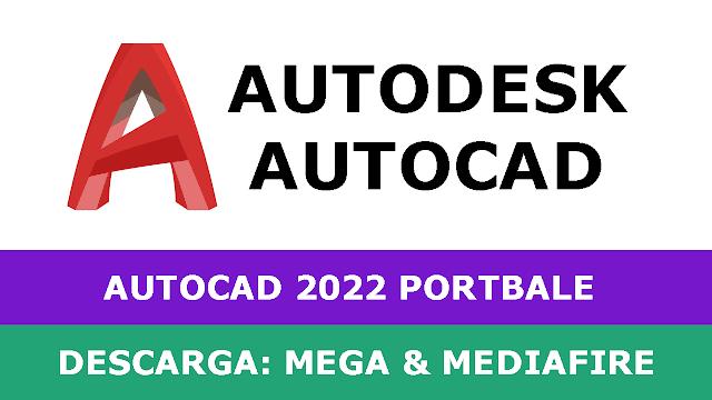 AutoCAD 2022 Portable - Compatible con Windows 7, 8, 10, 11 - Descarga por Mega y Mediafire