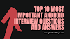 TOP 10 Most important Android Interview Questions and Answers