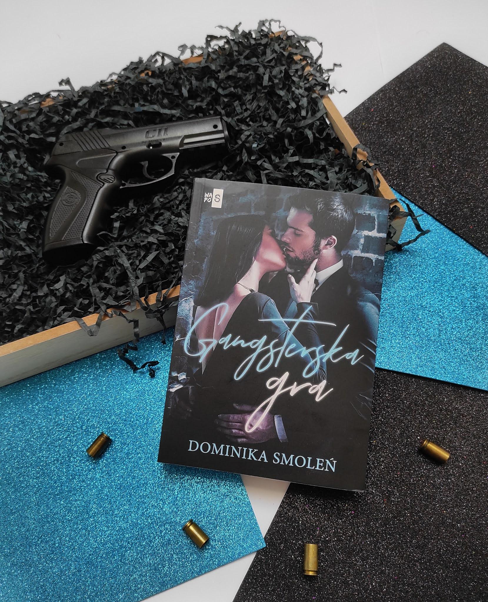 """Gangsterska gra"" Dominika Smoleń - recenzja"