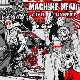 Machine Head-Civil Unrest