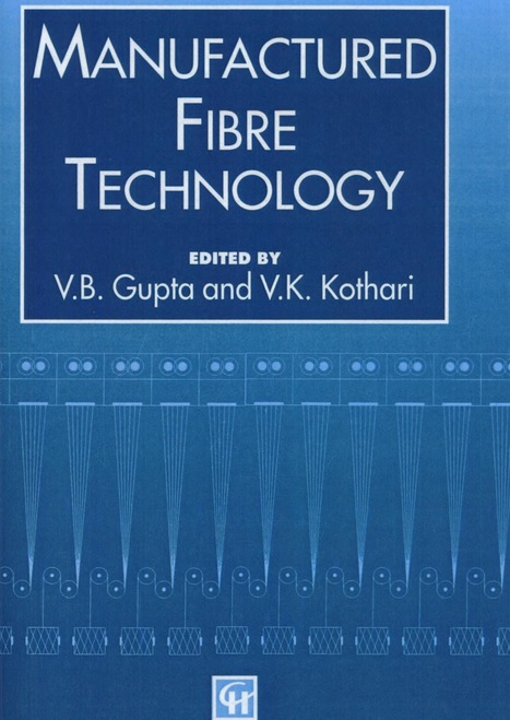 Manufactured Fibre Technology Edited by V.B. Gupta and V.K. Kothari
