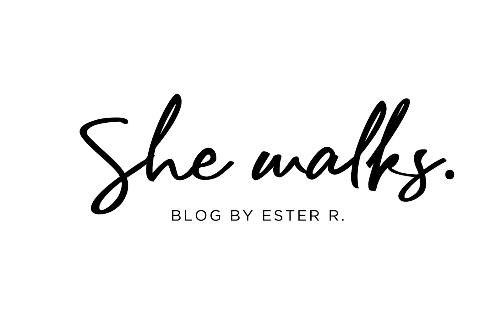 SHE WALKS