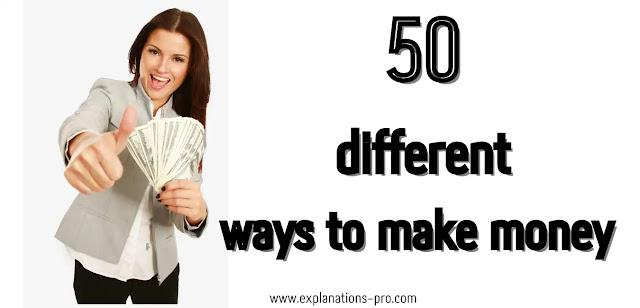 50 different ways to make money