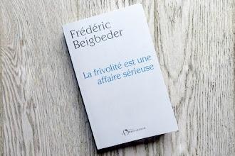 Lundi Librairie : La frivolité est une affaire sérieuse - Frédéric Beigbeder
