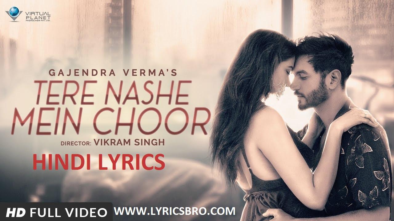 Tere-nashe-mein-choor-hindi-lyrics, Gajendra-Verma