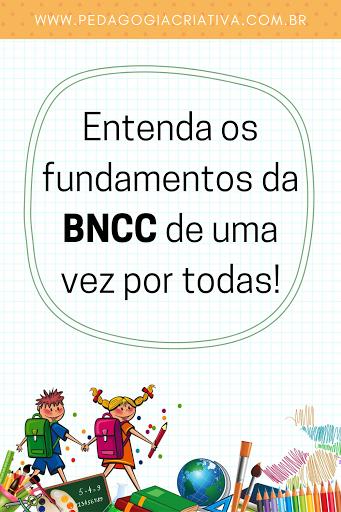 Entenda os fundamentos da BNCC de uma vez por todas