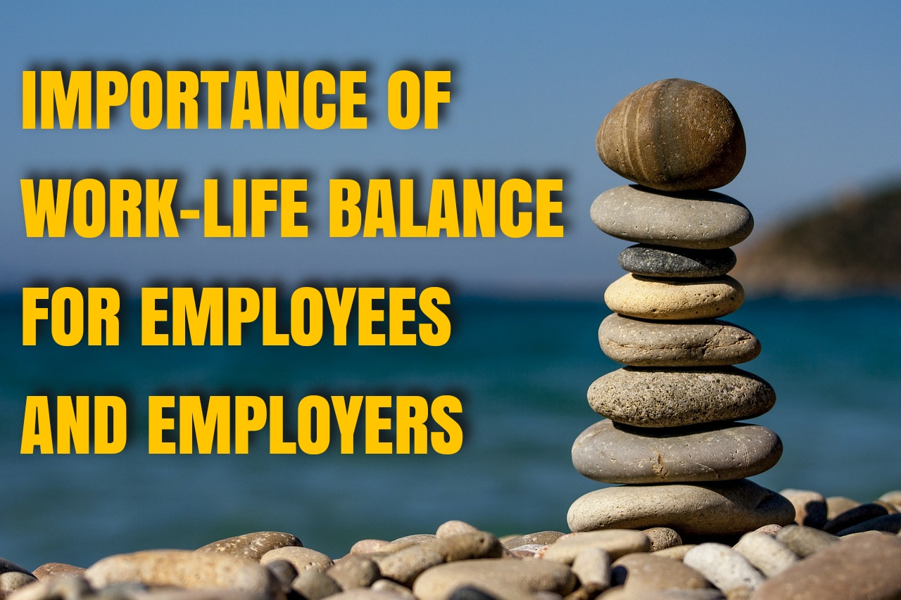 Importance of work-life balance for employees and employers